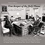img - for True Keeper of the Holy Flame - The Legacy of Pentagon Strategist and Mentor Dr Fritz Kraemer book / textbook / text book