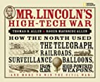 Mr. Lincoln's High-tech War by Allen, Thomas…