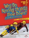 Why Do Moving Objects Slow Down?: A Look at Friction (Lightning Bolt Books -- Exploring Physical Science)