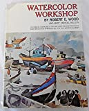 Watercolor Workshop (0823056821) by Robert E Wood