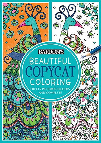 Beautiful Copycat Coloring: Pretty Pictures to Copy and Complete (Barron's Copycat Coloring) PDF