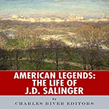American Legends: The Life of J. D. Salinger (       UNABRIDGED) by Charles River Editors Narrated by Nicholas S. Johnson