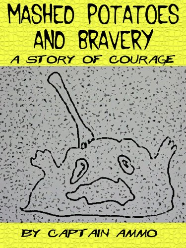 Mashed Potatoes and Bravery (I'm Soooo Hungry)