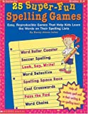 25 Super-Fun Spelling Games (Grades 2-4)