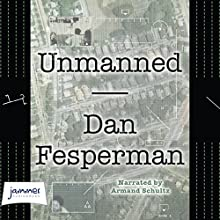 Unmanned (       UNABRIDGED) by Dan Fesperman Narrated by Armand Schultz