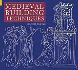 Medieval Building Techniques
