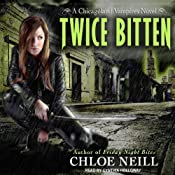 Twice Bitten: Chicagoland Vampires, Book 3 | [Chloe Neill]