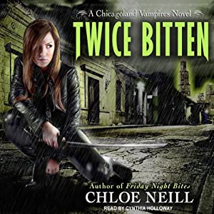 Twice Bitten: Chicagoland Vampires, Book 3 Audiobook
