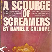 A Scourge of Screamers | [Daniel F. Galouye]