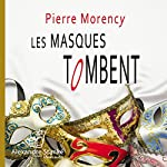 Les masques tombent | Pierre Morency