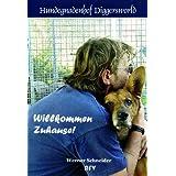 """Willkommen Zuhause!: Hundegnadenhof Diggersworldvon """"Werner Schneider"""""""