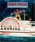 img - for Bobs' Folly: Fulton, Livingston and the Steamboat book / textbook / text book