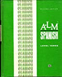 img - for A-LM Spanish, Level 3 (A-LM; Audio-Lingual Materials: Listening, Speaking, Reading, Writing) book / textbook / text book