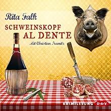 Schweinskopf al dente (Franz Eberhofer 3) Hörbuch von Rita Falk Gesprochen von: Christian Tramitz