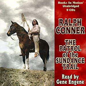 The Patrol of the Sundance Trail | [Ralph Conner]