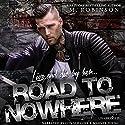 Road to Nowhere Hörbuch von M. Robinson Gesprochen von: Marnye Young, Conner Goff