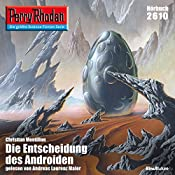Die Entscheidung des Androiden (Perry Rhodan 2610)   Christian Montillon
