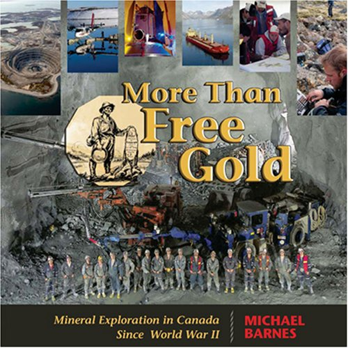 More Than Free Gold: Mineral Exploration in Canada Since World War II
