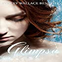 Glimpse Audiobook by Stacey Wallace Benefiel Narrated by Martha Lee