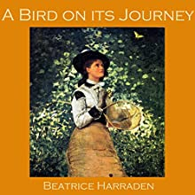 A Bird on Its Journey Audiobook by Beatrice Harraden Narrated by Cathy Dobson