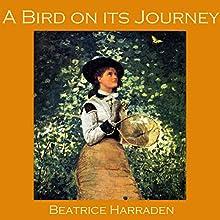 A Bird on Its Journey | Livre audio Auteur(s) : Beatrice Harraden Narrateur(s) : Cathy Dobson