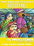 Visit City Hall (The Bugville Critters #12, Lass Ladybug's Adventures Series, Deluxe Edition Picture Book)