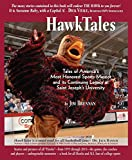 Hawktales: Tales of Americas Most Honored Sports Mascot and Its Continuing Legacy at Saint Josephs University