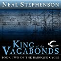 King of the Vagabonds: Book Two of The Baroque Cycle Audiobook by Neal Stephenson Narrated by Simon Prebble, Kevin Pariseau, Neal Stephenson