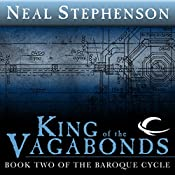 King of the Vagabonds: Book Two of The Baroque Cycle | Neal Stephenson
