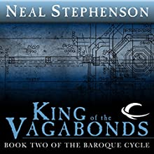 King of the Vagabonds: Book Two of The Baroque Cycle (       UNABRIDGED) by Neal Stephenson Narrated by Simon Prebble, Kevin Pariseau, Neal Stephenson