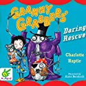 Granny Grabbers' Daring Rescue Audiobook by Charlotte Haptie Narrated by Anna Bentinck
