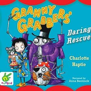 Granny Grabbers' Daring Rescue Audiobook