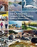 Joe Dowden's Complete Guide to Painting Water in Watercolour