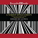 A Naked Singularity Audiobook by Sergio De La Pava Narrated by Luis Moreno