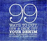 img - for By Faith Blakeney 99 Ways to Cut, Sew & Deck Out Your Denim [Spiral-bound] book / textbook / text book