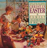 img - for Christ in Easter: A Family Celebration of Holy Week book / textbook / text book