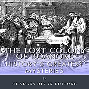 History's Greatest Mysteries: The Lost Colony of Roanoke Audiobook