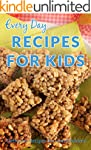 Kids Recipes: Nutritious and Deliciou...