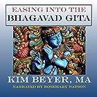 Easing into the Bhagavad Gita Hörbuch von Kim Beyer Gesprochen von: Rosemary Watson