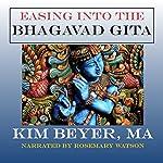 Easing into the Bhagavad Gita   Kim Beyer