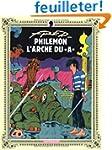 """Phil�mon, tome 9 : L'Arche du """"A"""""""
