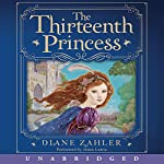 The Thirteenth Princess | Diane Zahler