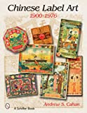 Chinese Label Art: 1900-1976