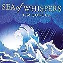 Sea of Whispers Hörbuch von Tim Bowler Gesprochen von: Mark Meadows