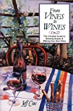 From Vines to Wines: The Complete Guide to Growing Grapes & Making Your Own Wine (0882665286) by Cox, Jeff