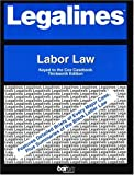 Legalines: Labor Law: Adaptable to the Thirteenth Edition of the Cox Casebook