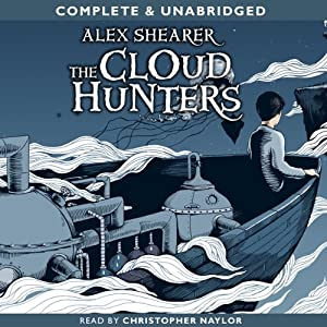 The Cloud Hunters | [Alex Shearer]