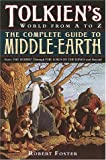 Tolkien's World from A to Z: The Complete Guide to Middle-Earth (0345449762) by Robert Foster