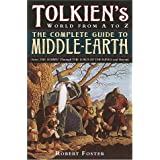 The Complete Guide to Middle-earth: From The Hobbit Through The Lord of the Rings and Beyondpar Robert Foster