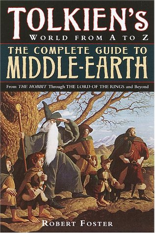 The Complete Guide to Middle-earth From The Hobbit Through The Lord of the Ring